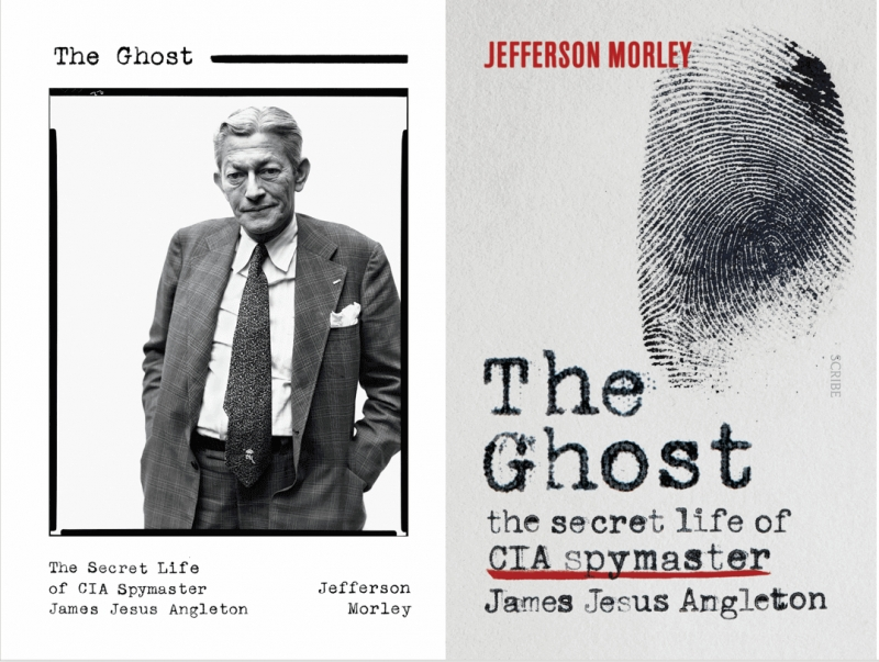 Jefferson Morley, The Ghost: The Secret Life of CIA Spymaster James Jesus Angleton