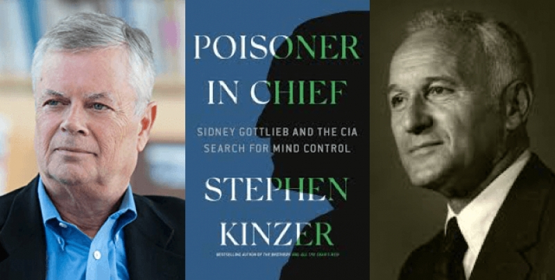 Review of Stephen Kinzer, Poisoner in Chief:  Sidney Gottlieb and the CIA Search for Mind Control (Henry Holt and Co., 2019)