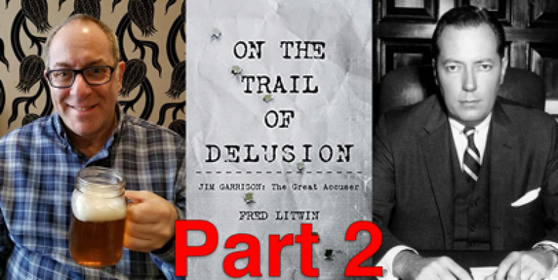 Fred Litwin, On the Trail of Delusion – Part Two