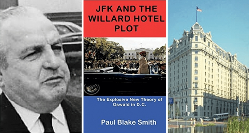 Paul Blake Smith, JFK and the Willard Hotel Plot