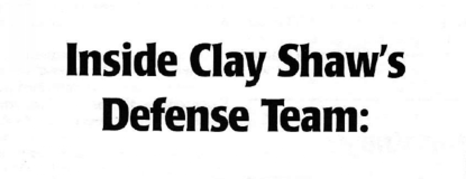 Inside Clay Shaw's Defense Team:  The Wegmann Files